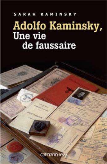 Adolfo-Kaminsky-une-vie-de-faussaire-de-Sarah-Kaminsky-Calmann-Levy