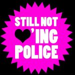 still-not-loving-police-2