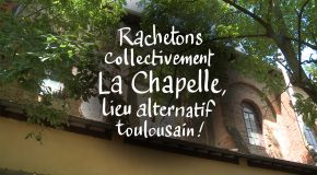 Toulouse : soutien au lieu alternatif la Chapelle