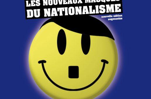 2ème édition de notre brochure «Les nouveaux masques du nationalisme», revue et augmentée