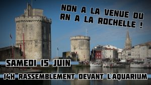 La Rochelle : Non à la venue du Rassemblement National @ L'Aquarium